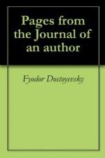 Pages from the Journal of an author - Fyodor Dostoyevsky, Samuel Solomonovitch Koteliansky, John Middleton Murry