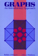 Graphs: An Introductory Approach--A First Course in Discrete Mathematics - Robin J. Wilson