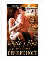 Eagle's Run - Desiree Holt