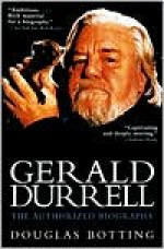 Gerald Durrell: The Authorized Biography - Douglas Botting