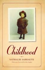 Childhood - Nathalie Sarraute, Alice Kaplan, Barbara Wright