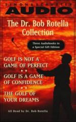 The Dr. Bob Rotella Collection - Bob Cullen