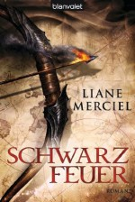 Schwarzfeuer: Roman (German Edition) - Liane Merciel, Michaela Link