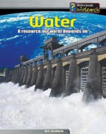 Water: A Resource Our World Depends on - Ian Graham