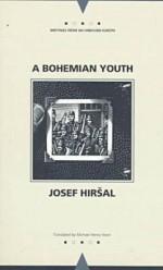 A Bohemian Youth - Josef Hirsal, Michael Henry Heim