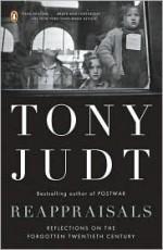 Reappraisals: Reflections on the Forgotten Twentieth Century - Tony Judt