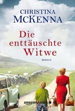 Die enttäuschte Witwe (German Edition) - Christina McKenna, Kerstin Fricke