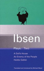 Plays 2: A Doll's House / An Enemy of the People / Hedda Gabler - Henrik Ibsen, Michael Meyer
