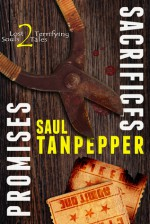 Promises and Sacrifices - Saul Tanpepper