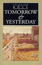 Tomorrow and Yesterday - Heinrich Böll