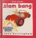 Slam Bang - John Burningham
