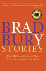 Bradbury Stories: 100 of His Most Celebrated Tales - Ray Bradbury
