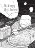 The Hungry Ghost Festival - Jen Campbell