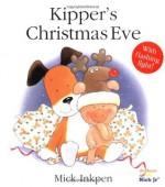 Kipper's Christmas Eve - Mick Inkpen