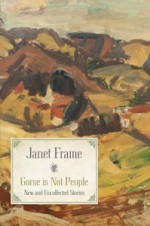 Gorse Is Not People - Janet Frame