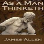 As a Man Thinketh by James Allen - James Allen