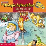 The Magic School Bus Blows Its Top: A Book About Volcanoes - Joanna Cole, Gail Herman, Bob Ostrom