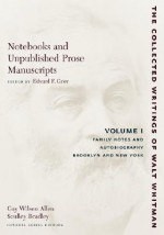 Notebooks and Unpublished Prose Manuscripts, Volume 1: Family Notes and Autobiography, Brooklyn and New York - Walt Whitman