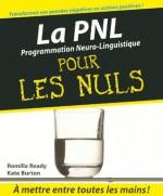 La PNL pour les Nuls (French Edition) - Romilla Ready, Kate Burton