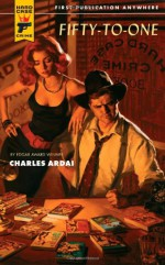 Fifty-to-One (Hard Case Crime #50) - Charles Ardai