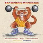 The Weighty Word Book - Paul M. Levitt, Elissa S. Guralnick, Janet Stevens, Douglas A. Burger
