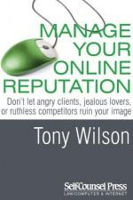 Manage Your Online Reputation - Tony Wilson
