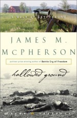Hallowed Ground : A Walk at Gettysburg (Crown Journeys) - James M. McPherson