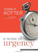 A Sense of Urgency - John P. Kotter