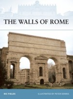 The Walls of Rome - Nic Fields, Peter Dennis