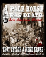 A Pale Horse Was Death - Rene Kruse, Troy Taylor