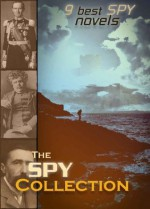 The Spy Collection : 9 Best Spy Novels (Illustrated with Active Table of Contents) - G.K. Chesterton, Joseph Conrad, John Buchan, Emmuska Orczy, E. Phillips Oppenheim, Erskine Childers
