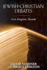 Jewish-Christian Debates - Jacob Neusner, Bruce Chilton