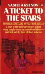 A Ticket to the Stars - Vasily Aksyonov, Andrew R. MacAndrew