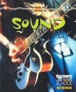 Sound - Gareth Stevens Publishing, Justine Ciovacco, Ruth Greenstein, John-Ryan Hevron, Ingr