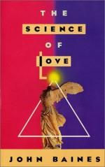 The Science of Love - John Baines, Judith Hipskind, Josephine Bregazzi