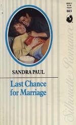 Last Chance for Marriage (Silhouette Romance, #883) - Sandra Paul