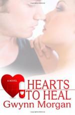 Hearts to Heal - Gwynn Morgan
