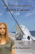 The Further Adventures of Robin Caruso - Richard S. Hartmetz