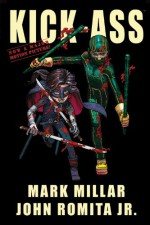 Kick-Ass - Mark Millar, John Romita Jr., Rob Liefeld