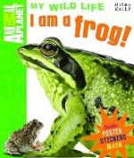 I Am a Frog - Camilla De la Bédoyère