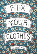 Fix Your Clothes - Raleigh Briggs