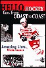 Hello Hockey Fans from Coast to Coast: Amazing Lists for Trivia Lovers - Jefferson Davis, Andrew Podnieks