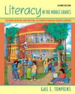 Literacy in the Middle Grades: Teaching Reading and Writing to Fourth Through Eighth Graders. (2nd Edition) - Gail E. Tompkins