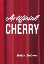 Artificial Cherry - Billeh Nickerson