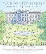 Our White House: Looking In, Looking Out - National Children's Book & Literacy Alliance, David McCullough