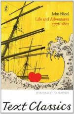 Life and Adventures 1776-1801: Text Classics - John Nicol, Tim Flannery