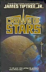 Crown of Stars - James Tiptree Jr.