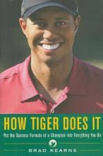 How Tiger Does It - Brad Kearns