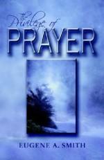 The Privilege of Prayer - Eugene Smith