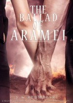 The Ballad of Aramei - J.A. Redmerski